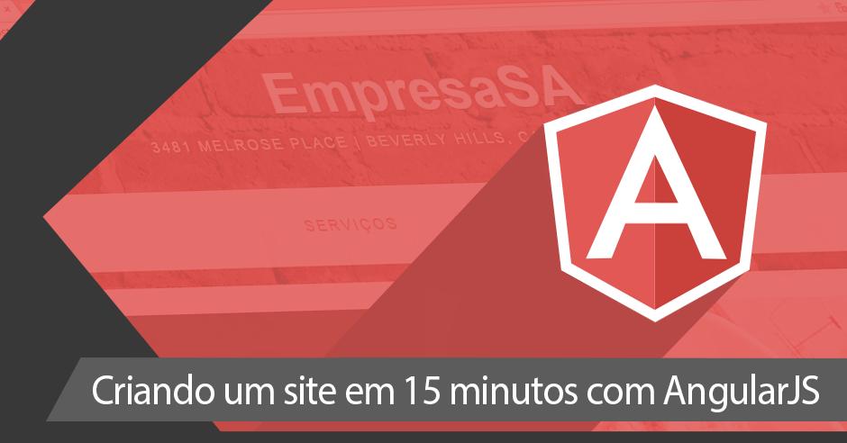 Criando um site em 15 minutos com AngularJS